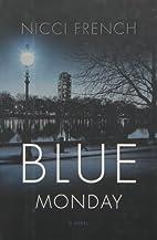 Blue Monday: A Novel by Nicci French