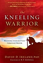 The Kneeling Warrior: Winning Your Battles…