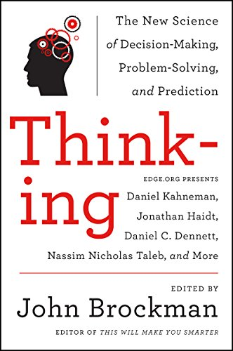 thinking-the-new-science-of-decision-making-problem-solving-and-prediction-in-life-and-markets-best-of-edge-series