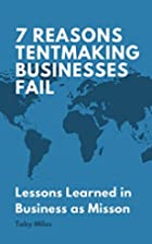 7 Reasons Tentmaking Businesses Fail:…