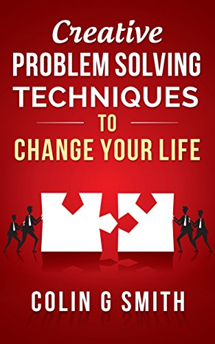 creative-problem-solving-techniques-to-change-your-life-creative-thinking-book-1