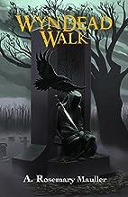 Wyn Dead Walk (A Novel of Terrwyn Harvey) by…