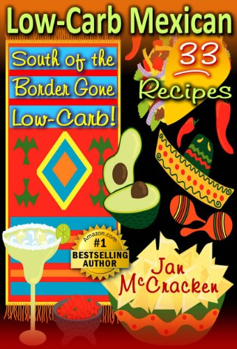 low-carb-mexican-south-of-the-border-gone-low-carb-33-recipes-low-carb-cookin