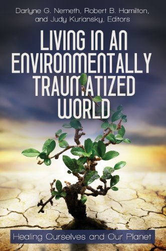 living-in-an-environmentally-traumatized-world-healing-ourselves-and-our-planet-practical-and-applied-psychology