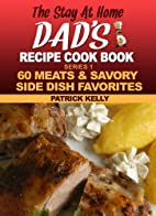 The Stay-at-Home Dad's Recipe Cook Book…