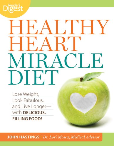 healthy-heart-miracle-diet-lose-weight-look-fabulous-and-live-longer-with-delicious-filling-food
