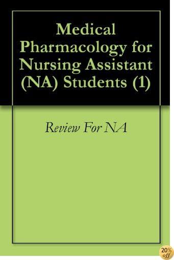 Medical Pharmacology for Nursing Assistant (NA) Students (1)