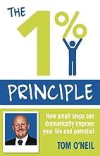 The 1% Principle by Tom O'Neil