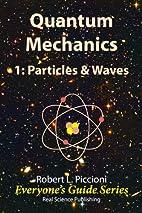 Quantum Mechanics: 1 Particles and Waves…