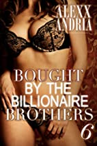 Bought By the Billionaire Brothers 6: The…