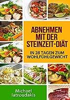 Abnehmen mit der Steinzeit-Diät: In 28…