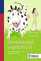 Unverbissen vegetarisch: Der lockere…