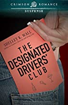 The Designated Drivers' Club by Shelley K…