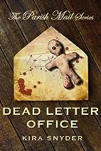 Dead Letter Office, Parish Mail 1 by Kira…