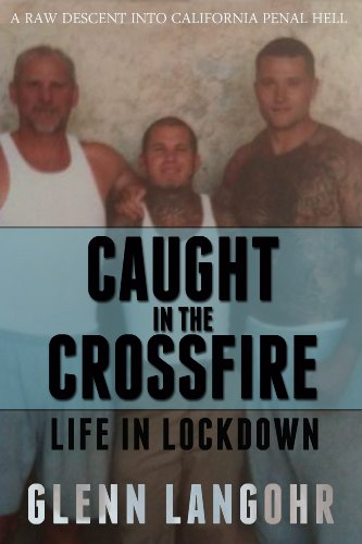 caught-in-the-crossfire-a-memoir-of-life-in-lockdown-with-serial-killers-mobsters-and-gang-bangers
