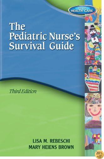 TPediatric Nurse's Survival Guide (Rebeschi, the Pediatric's Nurse's Survival Guide)