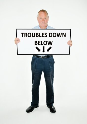 troubles-down-below