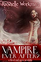 Vampire Ever After? by RaShelle Workman