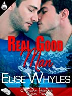Real Good Man (Canadian Heroes, Book 2) by…