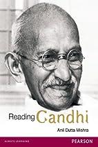 Reading Gandhi by Anil Dutta Mishra