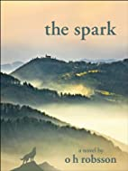 The Spark by o h robsson
