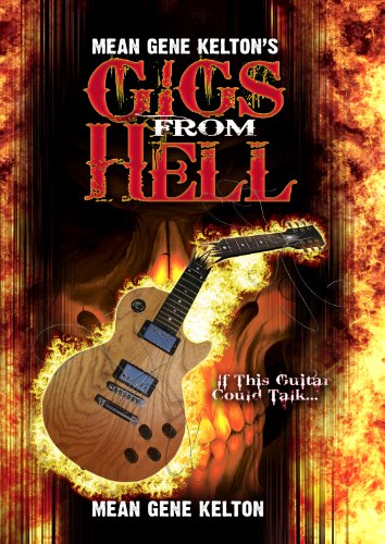 mean-gene-keltons-gigs-from-hell-over-25-years-of-hell-in-the-music-business-and-its-all-true