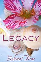 Legacy (Short) by Rebecca Brae
