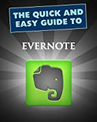 The Quick and Easy Guide to Evernote: 2013…