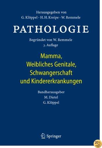 Pathologie: Mamma, Weibliches Genitale, Schwangerschaft und Kindererkrankungen (German Edition)