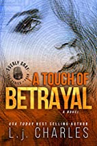 A Touch of Betrayal by L.J. Charles