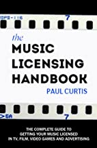 The Music Licensing Handbook by Paul Curtis