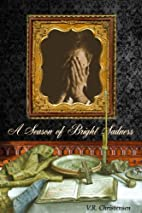 A Season of Bright Sadness (Sixteen Seasons…
