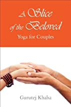 A Slice of the Beloved: Yoga for Couples by…