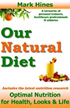Our Natural Diet: Optimal Nutrition for…