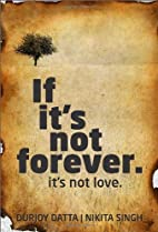 If It's Not Forever. It's Not Love…