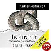 A Brief History of Infinity: The Quest to Think the Unthinkable: Brief Histories (Unabridged)