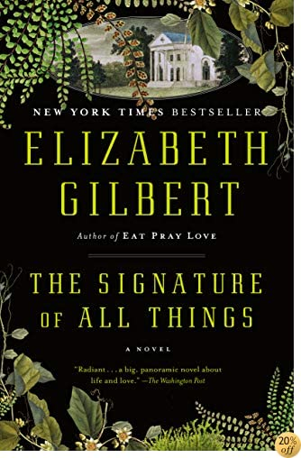 TThe Signature of All Things: A Novel