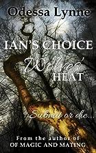 Ian's Choice (Wolves' Heat, #1) by Odessa…