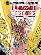 Valérian - Tome 6 - Ambassadeur des Ombres…