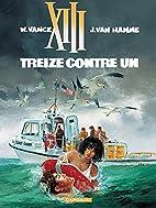XIII - Tome 8 - Treize contre un by Jean Van…