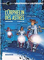 Valérian - tome 17 - L'orphelin des astres…