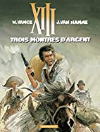 XIII - Tome 11 - Trois Montres d'Argent by…
