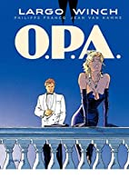 Largo Winch - Tome 3 - O.P.A. by Jean Van…