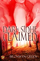 Dark Sidhe Claimed by Bronwyn Green