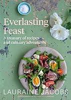 Everlasting Feast: A Treasury of Recipes and…