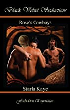 Rose's Cowboys by Starla Kaye