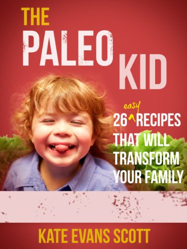 the-paleo-kid-26-easy-recipes-that-will-transform-your-family-primal-gluten-free-kids-cookbook