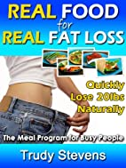 Real Food for Real Fat Loss: Quickly Lose…