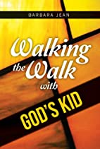 Walking the Walk with God's Kid by Barbara…
