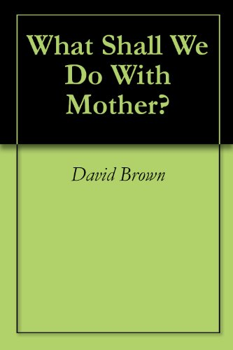 what-shall-we-do-with-mother